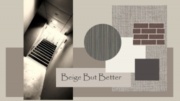 """Beige But Better""--"